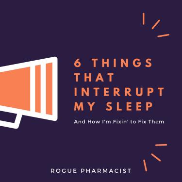 6things that interrupt my sleep